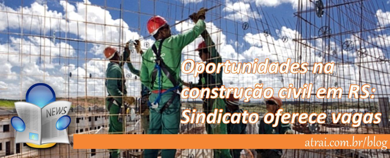 Sindicato oferece vagas na construção
