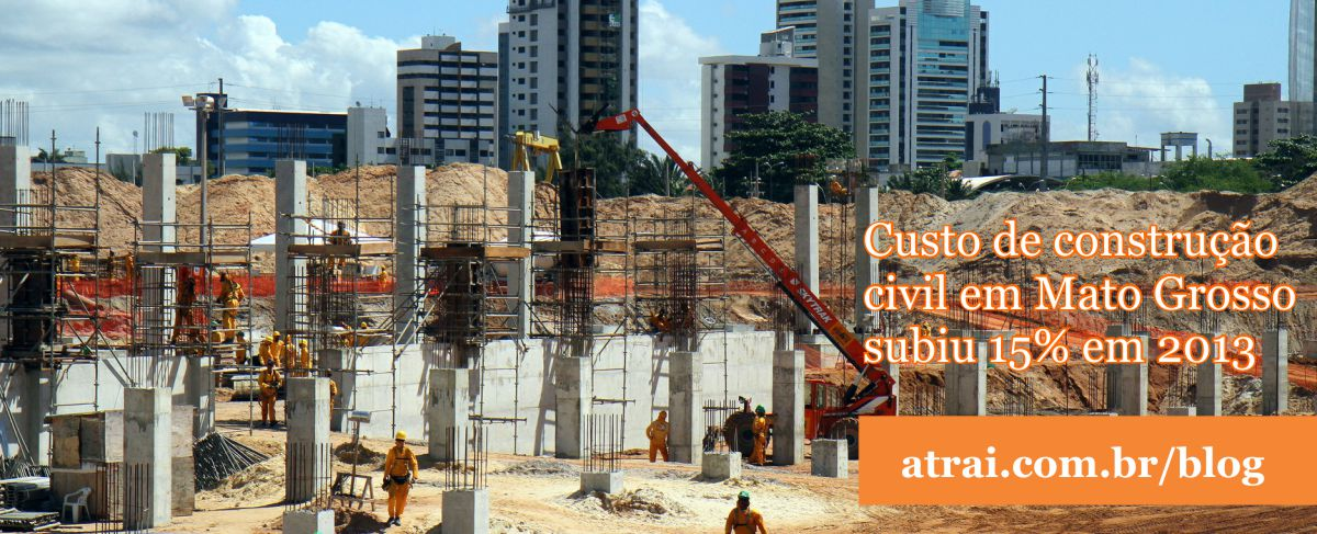 Custo de construção civil em Mato Grosso subiu 15% em 2013